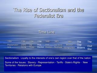 The Rise of Sectionalism and the Federalist Era