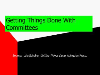 Getting Things Done With Committees
