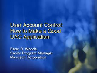 User Account Control: How to Make a Good UAC Application