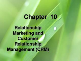 Relationship Marketing and Customer Relationship Management CRM
