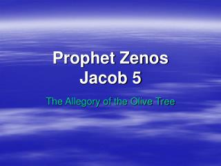 Prophet Zenos Jacob 5