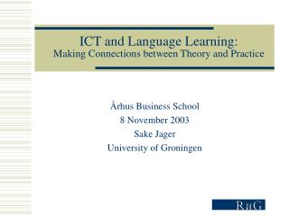 ICT and Language Learning: Making Connections between Theory and Practice