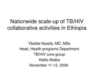 Nationwide scale-up of TB/HIV collaborative activities in Ethiopia