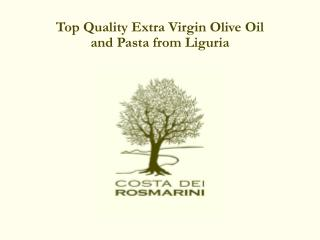 Top Quality Extra Virgin Olive Oil  and Pasta from Liguria