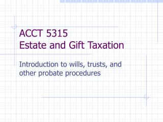 ACCT 5315 Estate and Gift Taxation