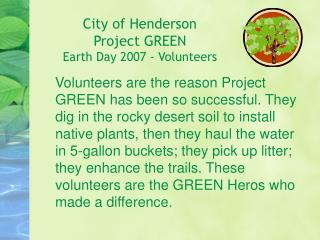 City of Henderson Project GREEN Earth Day 2007 - Volunteers