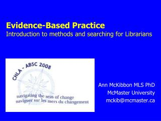 Evidence-Based Practice Introduction to methods and searching for Librarians