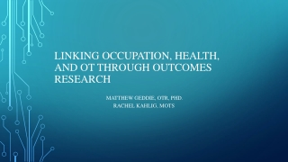 Linking Occupation, Health, and OT through Outcomes Research