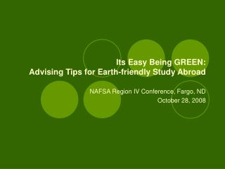 Its Easy Being GREEN:  Advising Tips for Earth-friendly Study Abroad