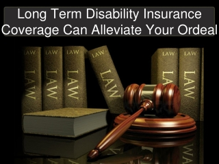 Long Term Disability Insurance Coverage Can Alleviate Your O