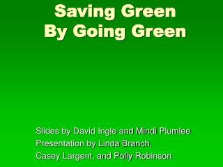 Saving Green By Going Green