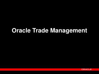 Oracle Trade Management