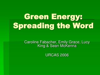 Green Energy: Spreading the Word