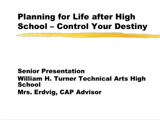 Planning for Life after High School – Control Your Destiny