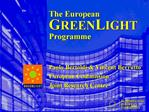 The European GREENLIGHT Programme