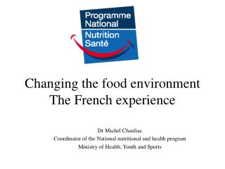 Changing the food environment The French experience