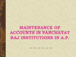 MAINTENANCE OF ACCOUNTS IN PANCHAYAT RAJ INSTITUTIONS IN A.P.