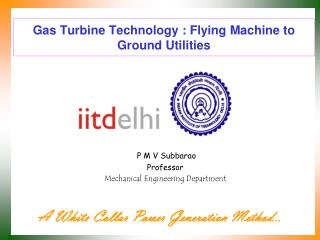 Gas Turbine Technology : Flying Machine to Ground Utilities