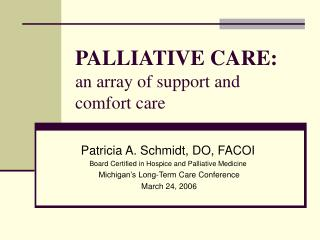 PALLIATIVE CARE:  an array of support and comfort care