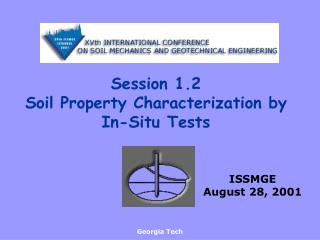 Session 1.2 Soil Property Characterization by In-Situ Tests
