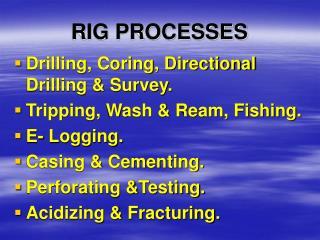 RIG PROCESSES