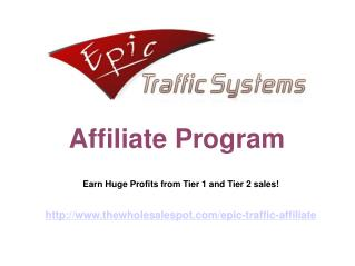Epic Traffic Systems Affiliate Program Offers Epic Payouts