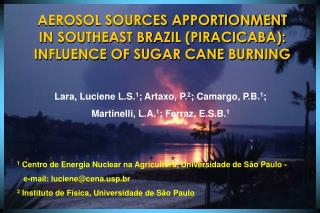 AEROSOL SOURCES APPORTIONMENT IN SOUTHEAST BRAZIL (PIRACICABA): INFLUENCE OF SUGAR CANE BURNING