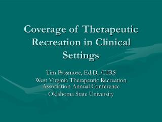 Coverage of Therapeutic Recreation in Clinical Settings