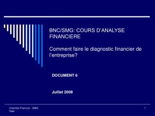BNC/SMG: COURS D'ANALYSE FINANCIERE Comment faire le diagnostic financier de l'entreprise?