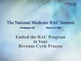 The National Medicare RAC Summit  Washington DC                   March 5-6 2009