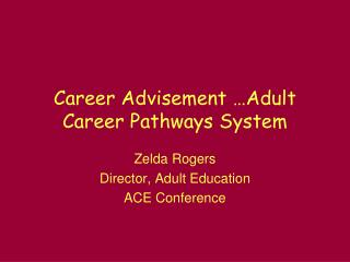 Career Advisement …Adult Career Pathways System