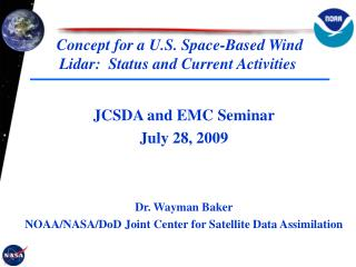 Concept for a U.S. Space-Based Wind Lidar:  Status and Current Activities
