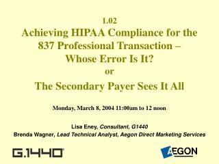 1.02 Achieving HIPAA Compliance for the 837 Professional Transaction – Whose Error Is It?