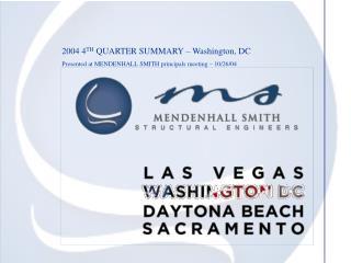 2004 4 TH QUARTER SUMMARY – Washington, DC Presented at MENDENHALL SMITH principals meeting – 10/26/04