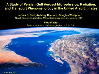 A Study of Persian Gulf Aerosol Microphysics, Radiation, and Transport Phenomenology in the United Arab Emirates