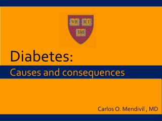 Diabetes: Causes and consequences