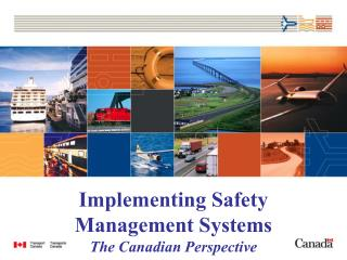 Implementing Safety  Management Systems  The Canadian Perspective