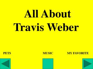 All About Travis Weber