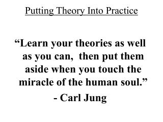 Putting Theory Into Practice