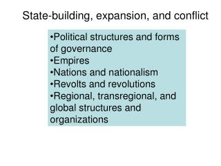 Political structures and forms of governance Empires Nations and nationalism Revolts and revolutions Regional, transregi