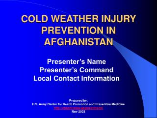 COLD WEATHER INJURY PREVENTION IN AFGHANISTAN