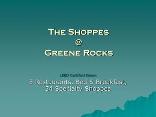 The Shoppes  @  Greene Rocks
