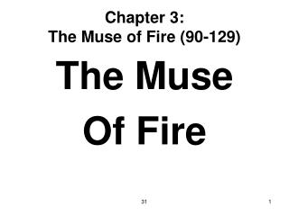 Chapter 3: The Muse of Fire (90-129)