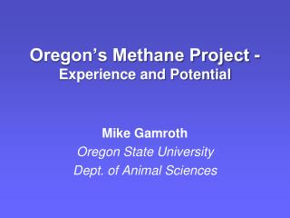 Oregon's Methane Project - Experience and Potential