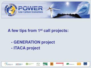 A few tips from 1 st  call projects: 	- GENERATION project 	- ITACA project