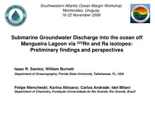 Submarine Groundwater Discharge into the ocean off Mangueira Lagoon via  222 Rn and Ra isotopes:  Preliminary findings a