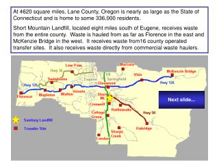 At 4620 square miles, Lane County, Oregon is nearly as large as the State of Connecticut and is home to some 336,000 res