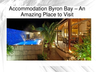 Accommodation Byron Bay – An Amazing Place to Visit