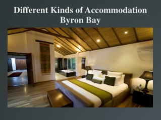 Different Kinds of Accommodation Byron Bay