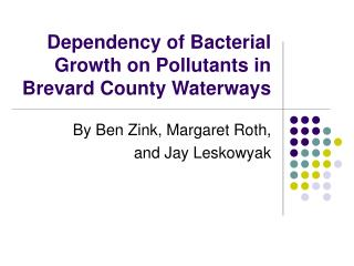 Dependency of Bacterial Growth on Pollutants in Brevard County Waterways